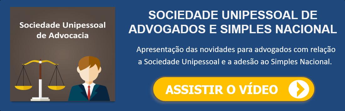 Chamada para assistir o vídeo sobre Sociedade Unipessoal de Advogados e Simples Nacional